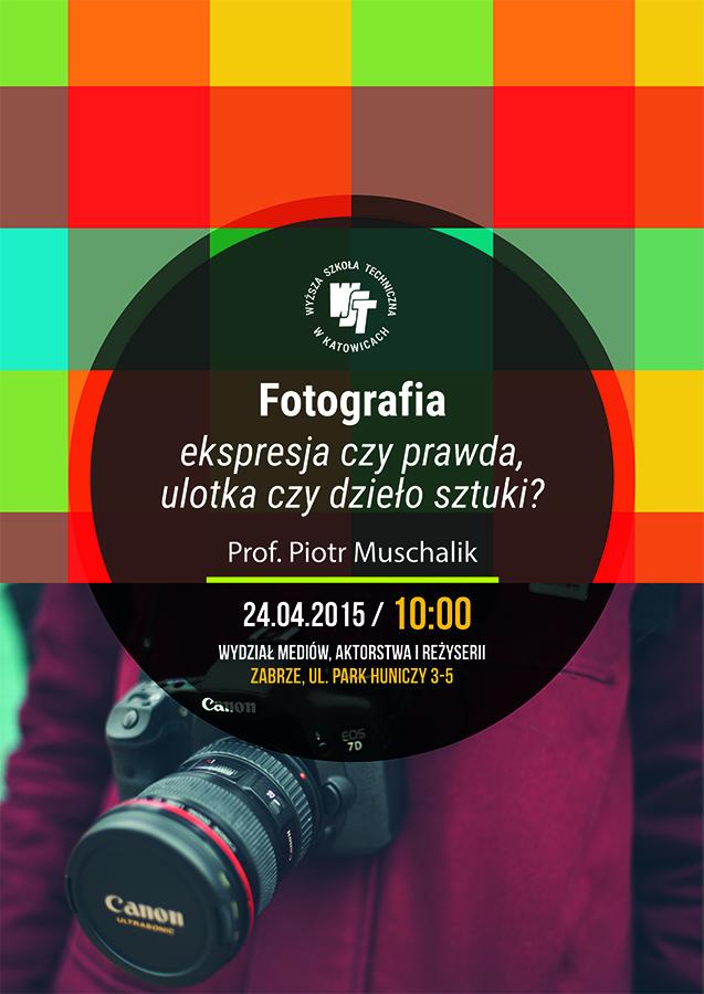 FOTOGRAFIA – ekspresja czy prawda, ulotka czy dzieło sztuki ?