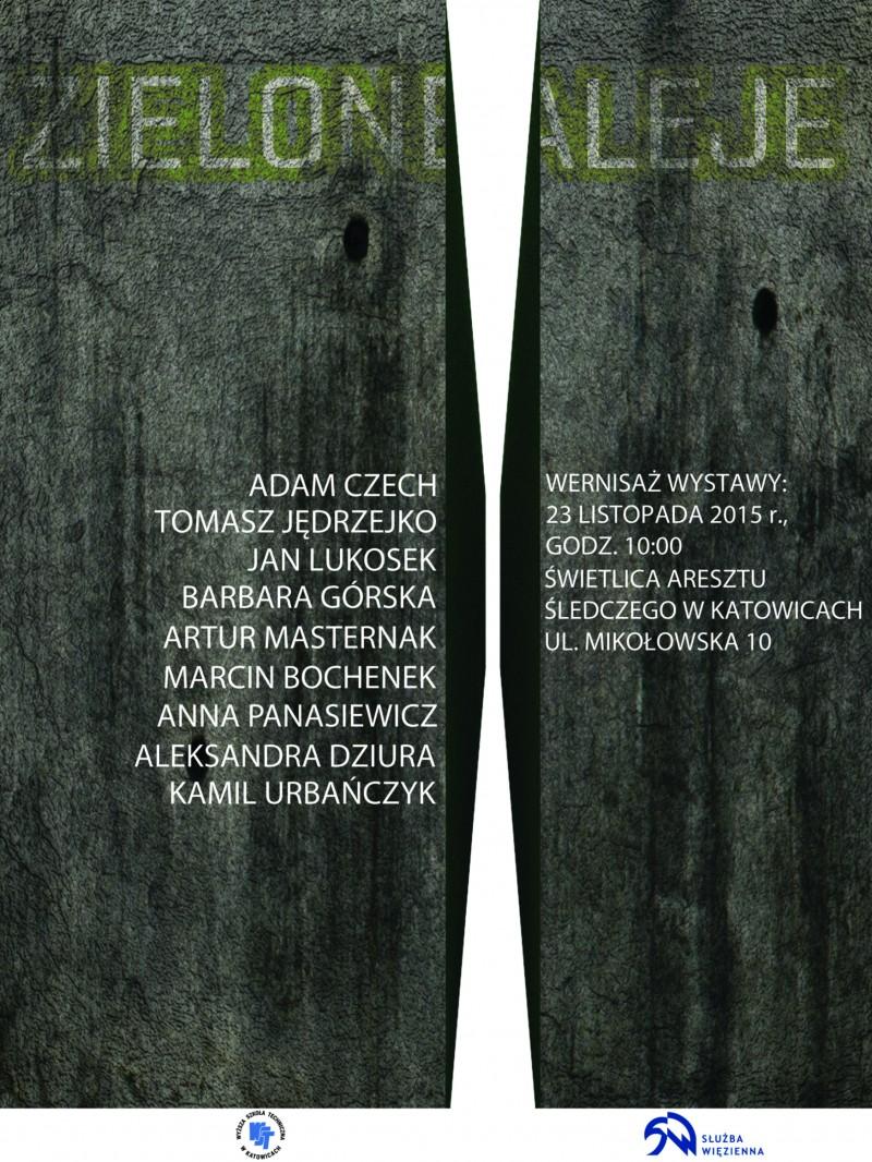 ZIELONE ALEJE - Wystawa prac Studentów oraz Wykładowców WST w Areszcie Śledczym w Katowicach