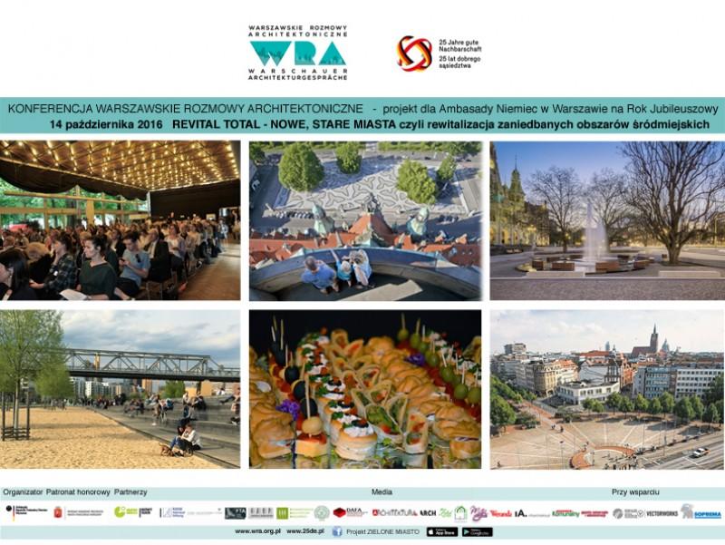 """polsko - niemiecka Konferencja WARSZAWSKIE ROZMOWY ARCHITEKTONICZNE """"REVITAL TOTAL - NOWE, STARE MIASTA"""
