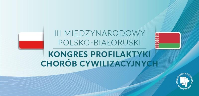 III Międzynarodowy Polsko - Białoruski Kokngres Profilaktyki Chorób Cywilizacyjnych w WST
