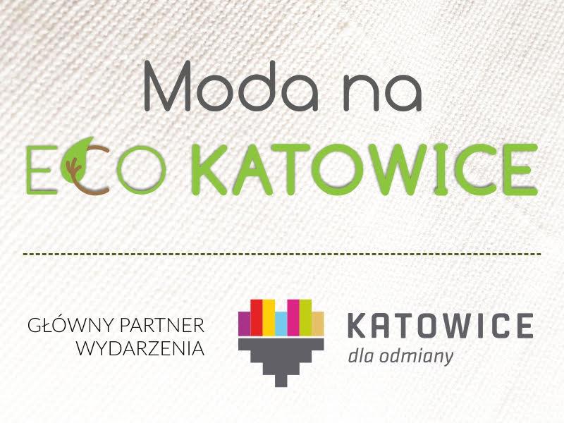 Moda na Eco Katowice!!! 27 listopada 2018 o godz. 11.00 zapraszamy do udziału w I Konferencji Eco Katowice.