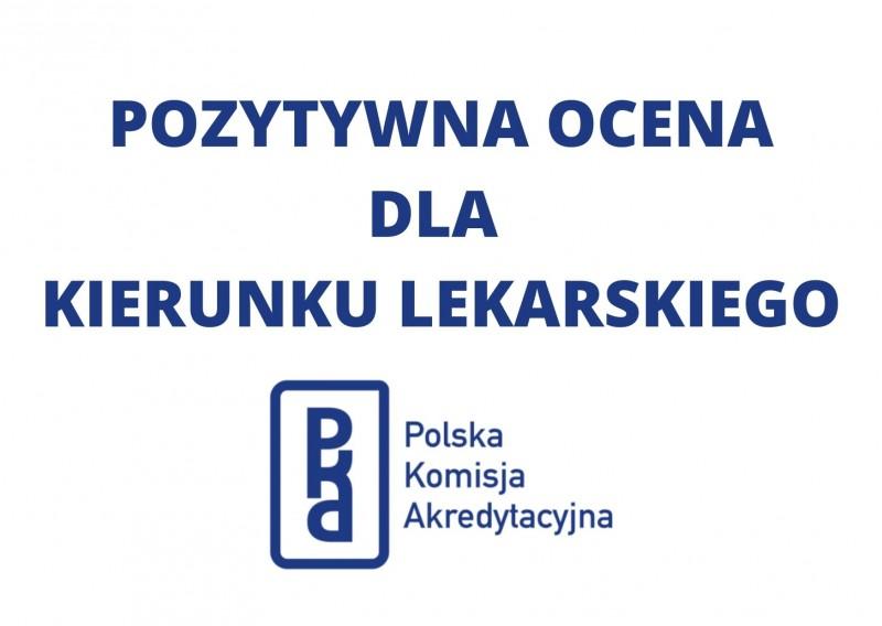 Kierunek Lekarski z POZYTYWNĄ OCENĄ  Polskiej Komisji Akredytacyjnej
